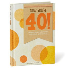 Now You're 40! Milestones and Memories for Your Generation Book, , large