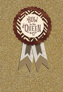 Bow to the Queen Mother's Day Card With Pin-On Button,