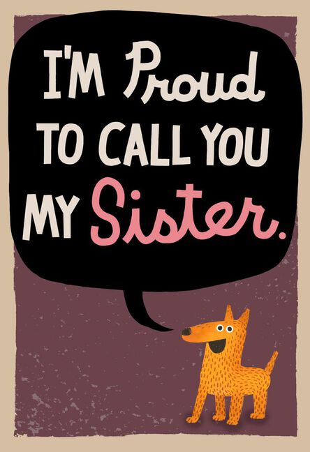 Proud Of You Now Funny Birthday Card For Sister Greeting Cards