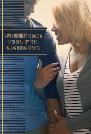 Lucky to Walk Through Life With You Romantic Birthday Card