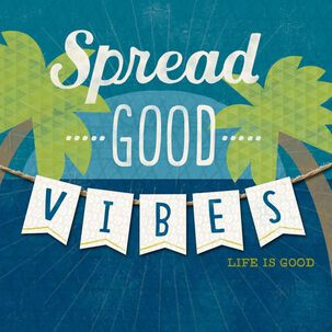 Life is Good® Spread Good Vibes Just Because Card