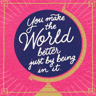 You Make My World Better Musical Valentine's Day Card,