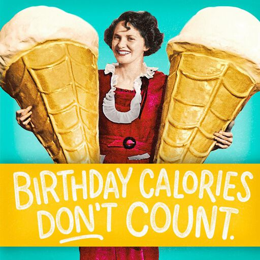 Birthday Calories Dont Count Funny Musical Card
