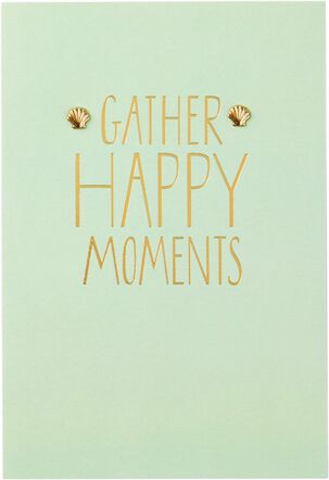 Gather Happy Moments Birthday Card