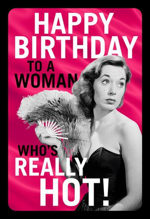 Really Hot Funny Birthday Card for Her