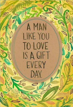 A Man Like You to Love Birthday Card