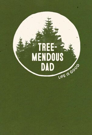 Life is Good® Tree-Mendous Dad Father's Day Card