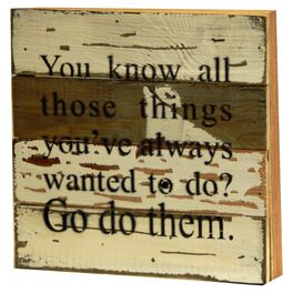 Go Do Them Rustic Wood Sign, 8x8, , large