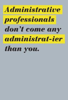 Professional-ier Administrative Professionals Day Card,