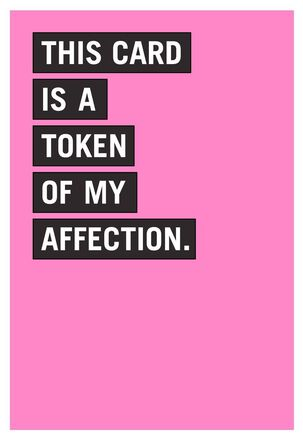 Token of My Affection Funny Birthday Card