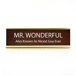Our Name Is Mud Mr. Wonderful Desk Plaque, , large