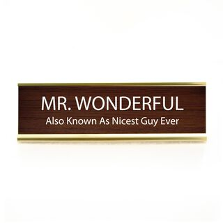 Our Name Is Mud Mr. Wonderful Desk Plaque,