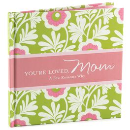 You're Loved, Mom: A Few Reasons Why Gift Book, , large