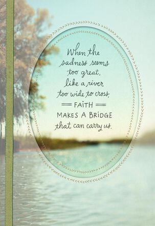 Faith Makes a Bridge That Carries Us Sympathy Card