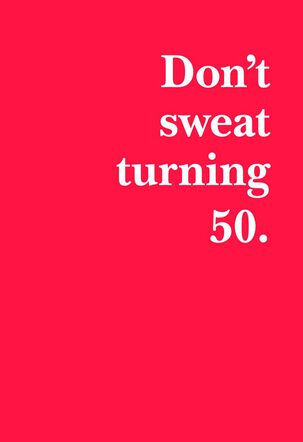 Don't Sweat Being 50 Funny Birthday Card