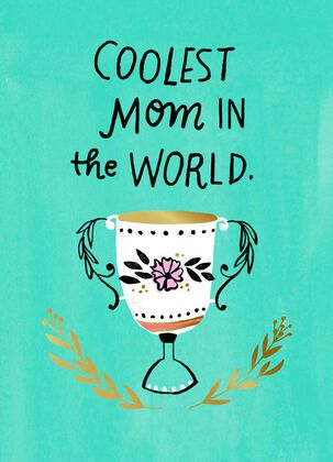 Coolest in the World Trophy Mother's Day Card