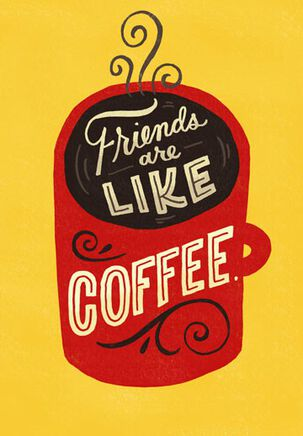 Friends are Like Coffee Funny Card