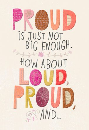 Loud, Proud and Wowed Congratulations Card