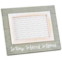 So Tiny, So Loved, So Blessed Picture Frame, 4x6, , large