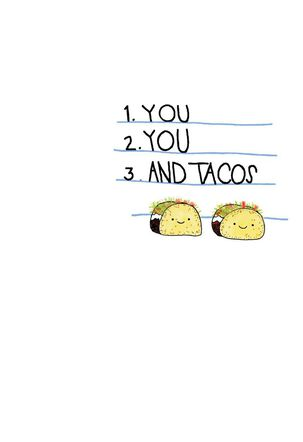 You and Tacos Just Because Card