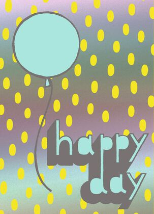 Happy Day, All Day Birthday Card