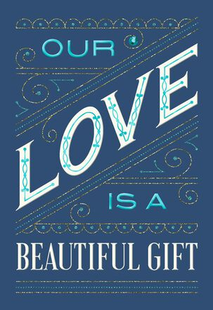Our Love Is a Beautiful Gift Anniversary Card