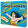 My First Wonder Woman Book Touch and Feel Board Book