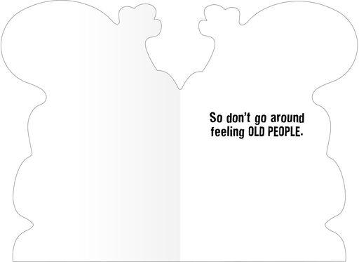 Feeling Old Funny Birthday Card,