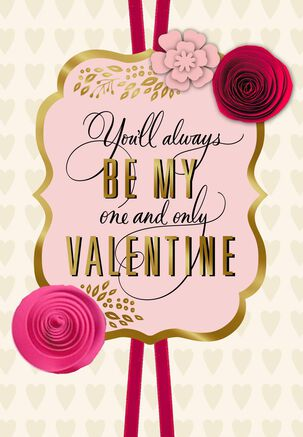 One and Only Paper Flowers Valentine's Day Card