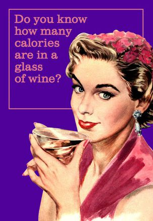 Calories in Wine Funny Friendship Card
