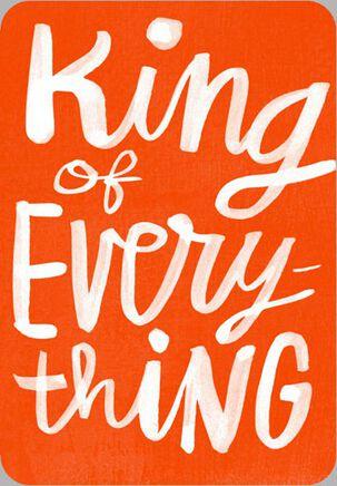 King of Everything Birthday Card
