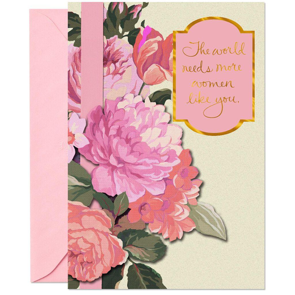 The World Needs More Women Like You Birthday Card