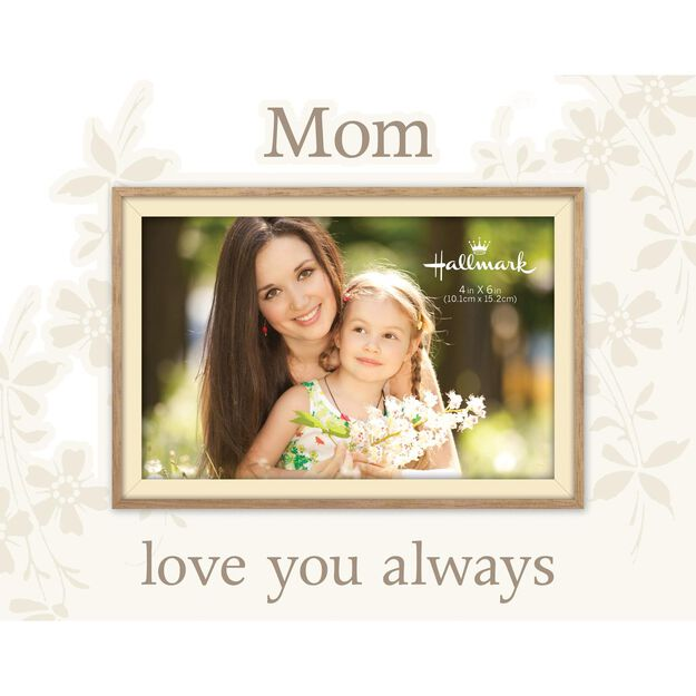 mom love you always malden picture frame 4x6 - Mom Picture Frame