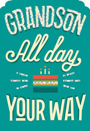 All Day Your Way Birthday Card for Grandson