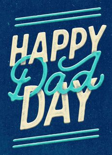 Happy Dad Day Father's Day Card,