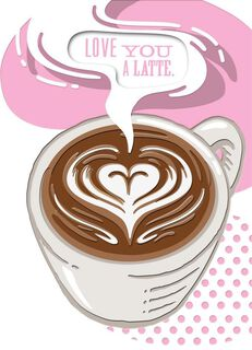 Love You a Latte Love Card,
