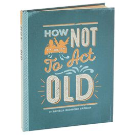 How Not to Act Old Gift Book, , large