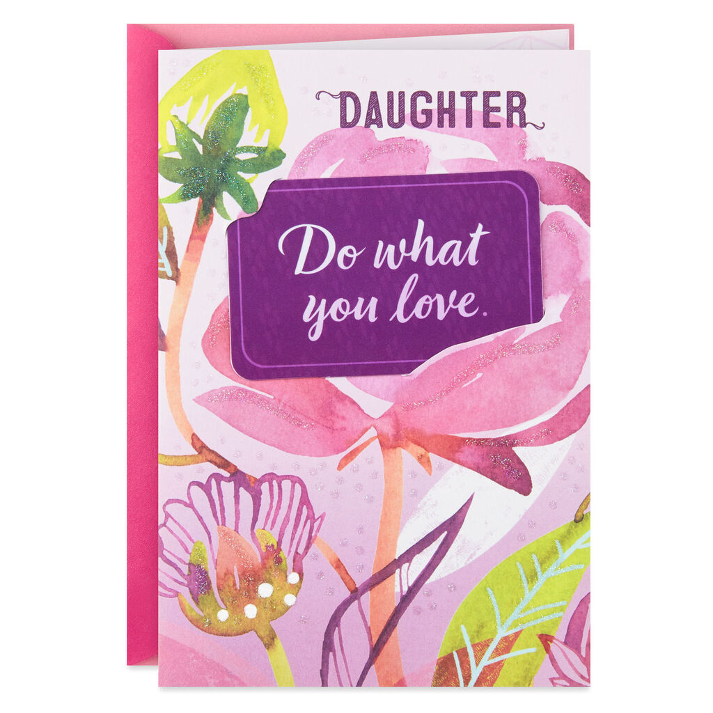 Do What You Love Birthday Card For Daughter With Removable Keepsake