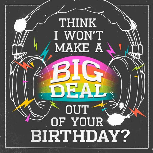 Big Deal Musical Birthday Card