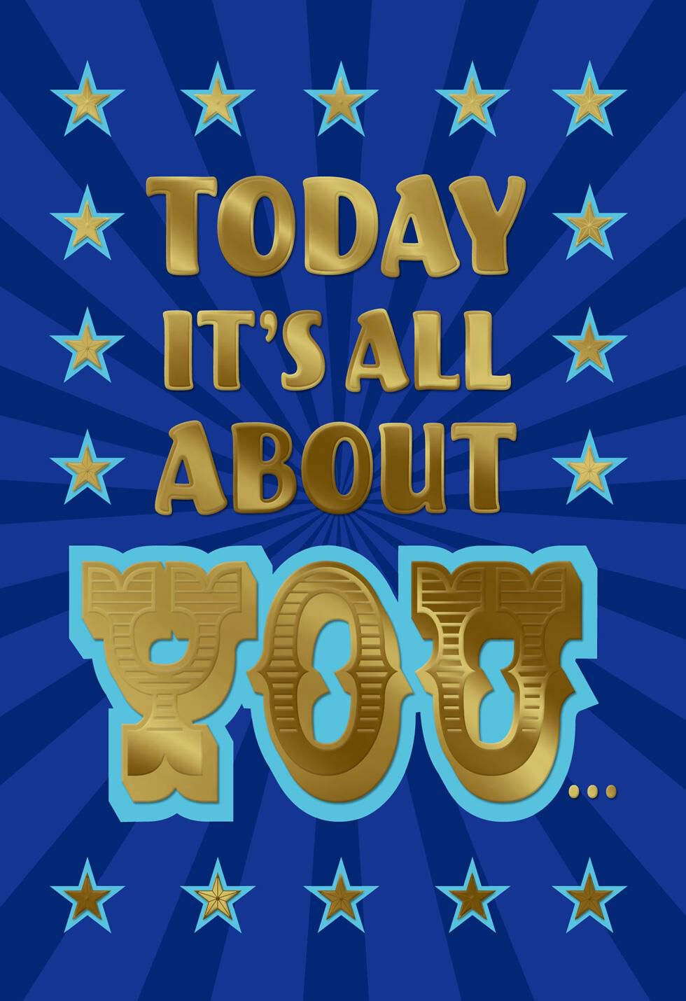 today it u0026 39 s all about you birthday card