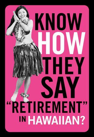 Hawaiian Greeting Funny Retirement Card
