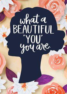 Beautiful You Blank Card,