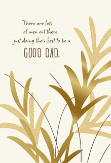 You Are One of the Good Dads Father's Day Card,