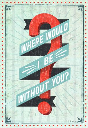 Where Would I Be? Just Because Card