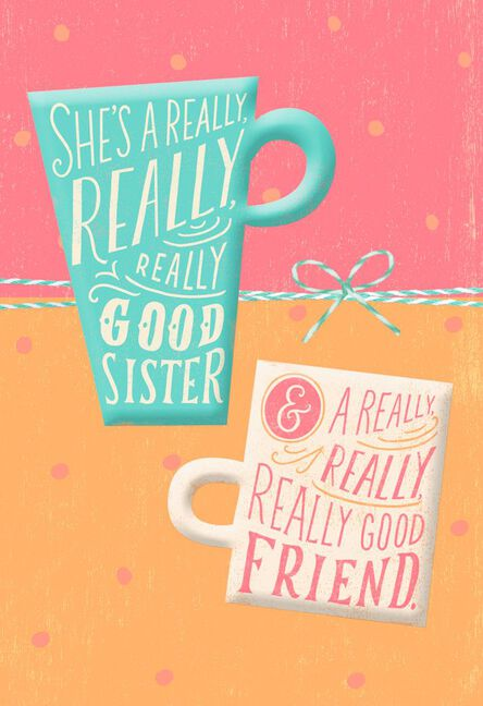 Really Good Sister And Friend Birthday Card For Sister Greeting