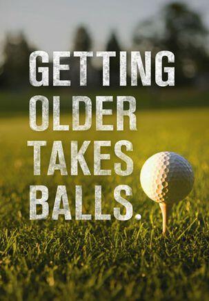 Ballsy Old Age Funny Birthday Card
