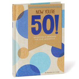 Now You're 50! Milestones and Memories for Your Generation Book, , large