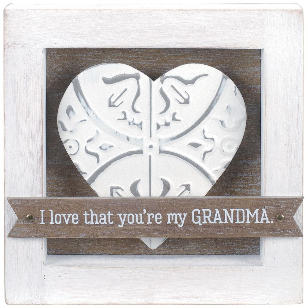 Malden I Love That You\'re My Grandma Quote Sign, 6x6