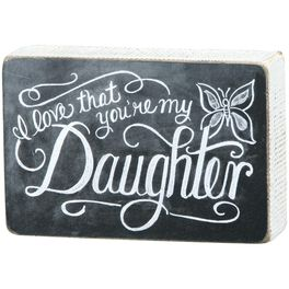 Primitives by Kathy You're My Daughter Chalk Sign, , large