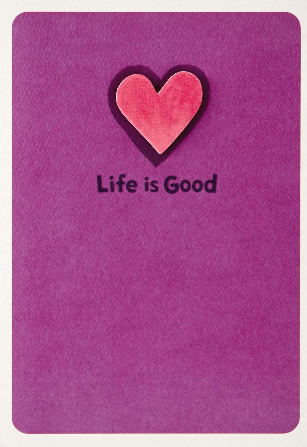 Life Is Good Plain And Simple Valentines Day Card Greeting Cards